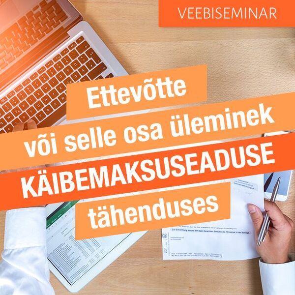 Picture of Ettevõtte või selle osa üleminek käibemaksuseaduse tähenduses